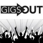 GIGS OUT